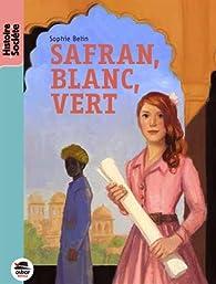 Safran, blanc, vert par Sophie Belin