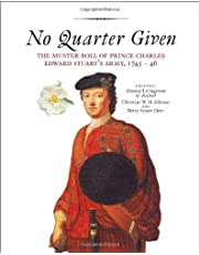 No Quarter Given: Given: The Muster Roll of Prince Charles Edward Stuart's Army, 1745-46