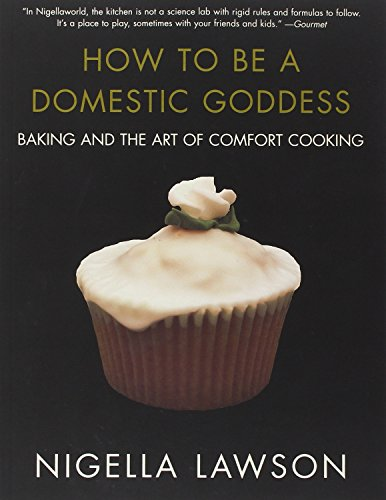 Image of How to Be a Domestic Goddess: Baking and the Art of Comfort Cooking