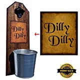 Cheap Dilly Dilly Bottle Opener and Cap Catcher. Handcrafted by a Vet. Made of solid pine, rustic cast iron bottle opener and sturdy mini galvanized bucket. Great Gift! (for your beer!)