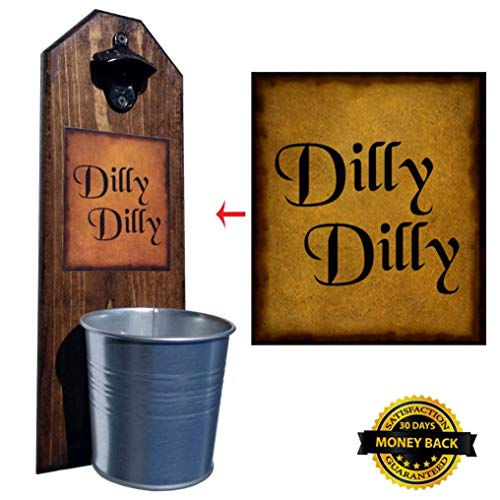 Dilly Dilly Bottle Opener and Cap Catcher. Handcrafted by a Vet. Made of solid pine, rustic cast iron bottle opener and sturdy mini galvanized bucket. Great Gift! (for your beer!) Review