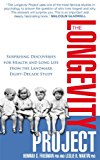 The Longevity Project: Surprising Discoveries for Health and Long Life from the Landmark Eight Decade Study