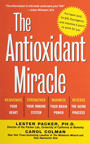 (The Antioxidant Miracle: Your Complete Plan for Total Health and Healing )