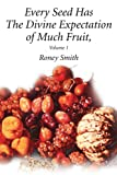 Every Seed Has the Divine Expectation of Much Fruit, Roney Smith, 0595262260