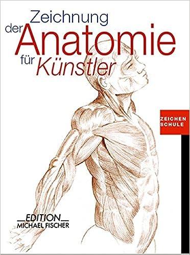 Zeichnung der Anatomie für Künstler Zeichenschule: Amazon.de: Maria ...