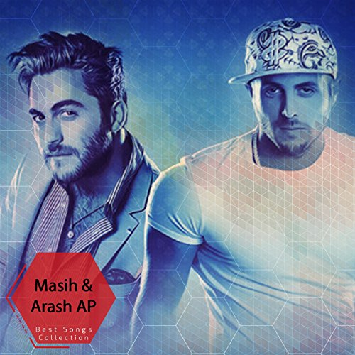 Masih & Arash AP Best Songs Collection, Vol. - Ap Collection