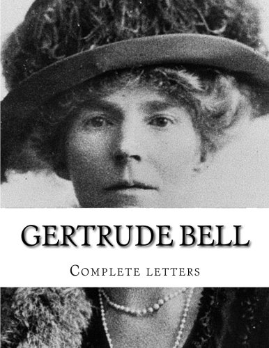 (Gertrude Bell  Complete letters)