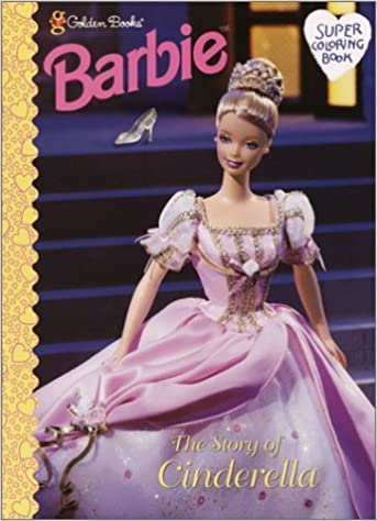 Barbie The Story Of Cinderella Super Coloring Book By Golden Books 2000 08 15 Amazon Com Books