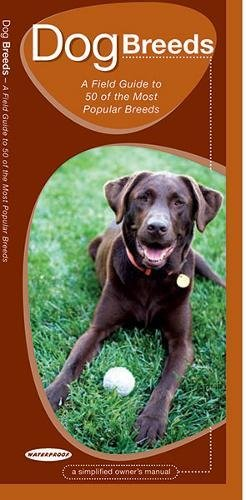 Dog Breeds: A Field Guide to 50 of the Most Popular Breeds (Animal Care Guides)