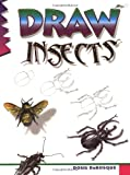 Draw Insects, Doug DuBosque and Damon J. Reinagle, 0939217287