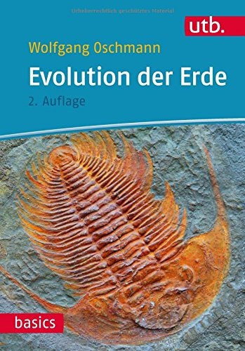 Evolution der Erde: Geschichte des Lebens und der Erde