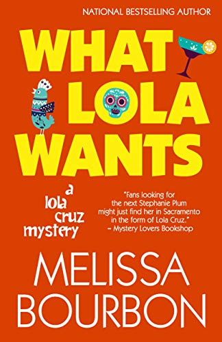 What Lola Wants (A Lola Cruz Mystery Book 4) by [Bourbon, Melissa]