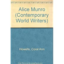Alice Munro (Contemporary World Writers) by Coral Ann Howells (1998-08-06)