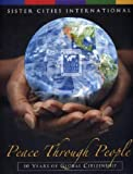 Peace Through People, Sister Cities International, 1884532799