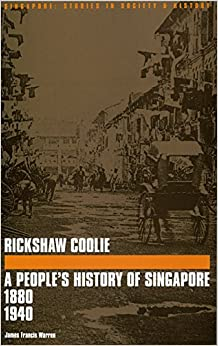 Book Rickshaw Coolie: A People's History of Singapore 1880-1940