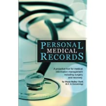 Personal Medical Records: A proactive tool for medical information management including surgery and recovery