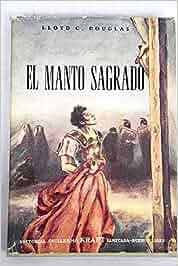 EL MANTO SAGRADO. HISTORIA DE LA TÚNICA DE CRISTO: Amazon
