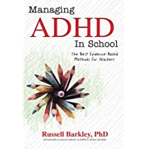 Managing ADHD in School: The Best Evidence-Based Methods for Teachers