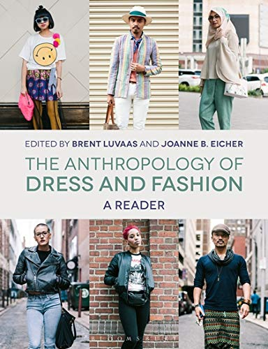 The Anthropology of Dress and Fashion: A Reader (Of The Art A Reader Anthropology)