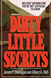 img - for Dirty Little Secrets: Military Information You're Not Supposed To Know book / textbook / text book