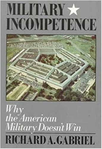 Military incompetence why the american military doesnt win military incompetence why the american military doesnt win american century richard a gabriel 9780374521370 amazon books fandeluxe Gallery