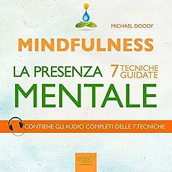 Mindfulness. La presenza mentale [Mindfulness. The Mental Presence]