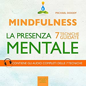 Mindfulness. La presenza mentale [Mindfulness. The Mental Presence] Audiobook