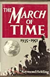 The March of Time, 1935-1951, Raymond Fielding, 0195022122