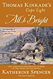img - for Thomas Kinkade's Cape Light: All is Bright (A Cape Light Novel) book / textbook / text book