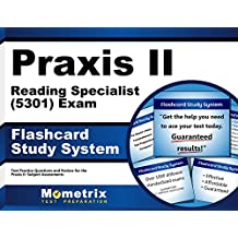 Praxis II Reading Specialist (5301) Exam Flashcard Study System: Praxis II Test Practice Questions & Review for...