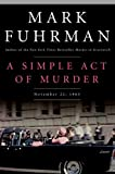 A Simple Act of Murder, Mark Fuhrman, 0060721545
