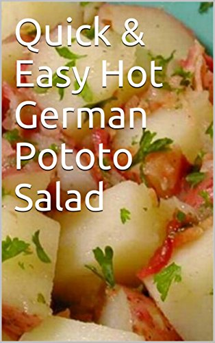 Quick & Easy Hot German Pototo Salad: Family Recipe