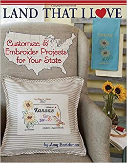 Land That I Love: Customize and embroider projects for your state