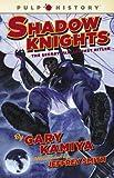 Shadow Knights, Gary Kamiya, 1439109044