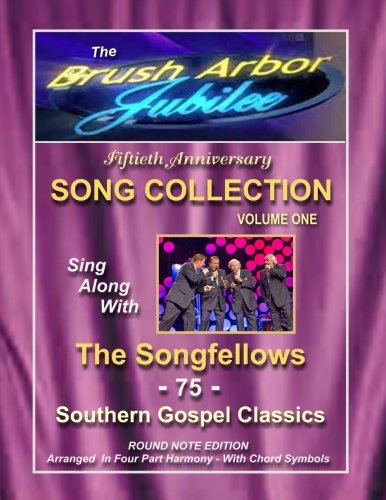 The Brush Arbor Jubilee Song Collection: Sing Along With The Songfellows - Sing Sheet Along