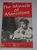 img - for The miracle of Marcelino. book / textbook / text book