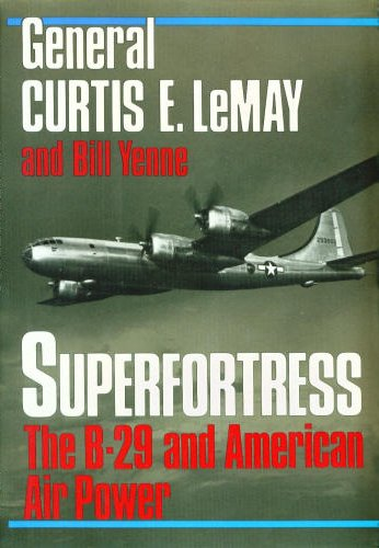 Superfortress: The Story of the B-29 and American Air Power ()