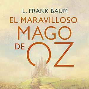 El maravilloso mago de Oz [The Wonderful Wizard of Oz] Audiobook