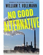 NO GOOD ALTERNATIVE: 2 (Carbon Ideologies)