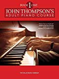 John Thompson's Adult Piano Course: Book 1 (Preparatory)