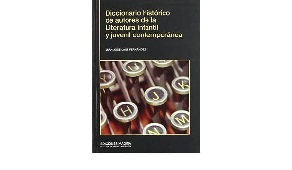 Diccionario Histórico de Autores de la Literatura Infantil y Juvenil Contemporánea Mágina: Amazon.es: Juan José Lage Fernández: Libros