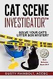 Cat Scene Investigator: Solve Your Cat's Litter Box Mystery
