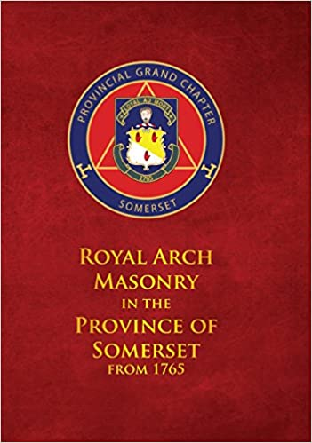 Royal Arch Masonry in the Province of Somerset from 1765: D