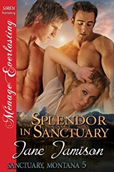 Splendor in Sanctuary [Sanctuary, Montana 5] (Siren Publishing Menage Everlasting) by [Jamison, Jane]