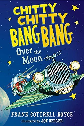 Chitty Chitty Bang Bang Over the Moon by Frank Cottrell Boyce (2015-03-10)