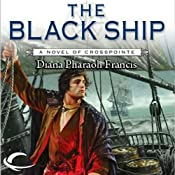 The Black Ship: Crosspointe, Book 2 | Diana Pharaoh Francis
