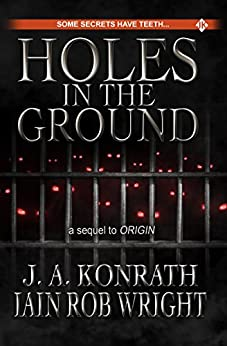 Holes in the Ground by [Konrath, J.A., Wright, Iain Rob]
