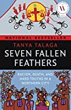 racism in canada - Seven Fallen Feathers: Racism, Death, and Hard Truths in a Northern City