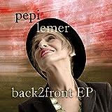 BACK2FRONT EP (LTD EDITION) by Pepi Lemer