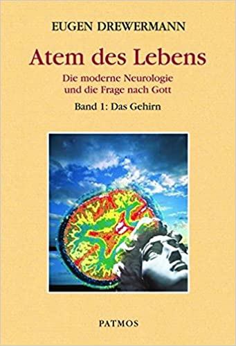 Glauben in Freiheit: Atem des Lebens. Die moderne Neurologie und die ...